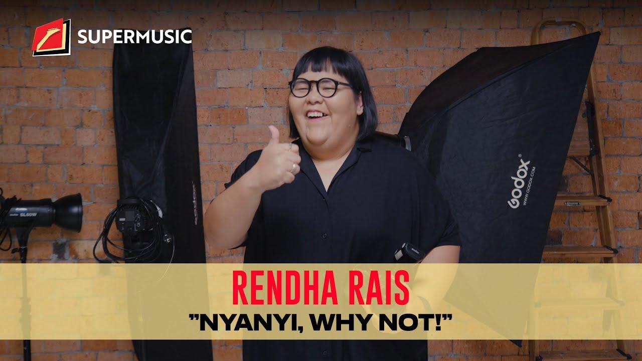 "SUPERMUSIC - Rendha Rais ""Nyanyi, Why Not!"""