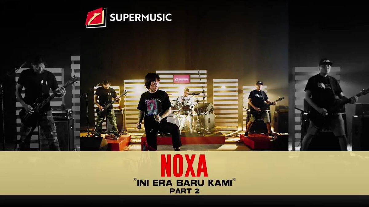 """SUPERMUSIC - NOXA (Part 2) """"Ini Era Baru Kami"""""""