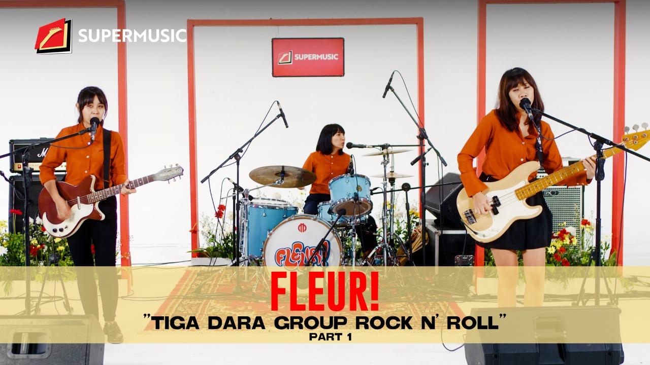 """SUPERMUSIC - FLEUR! (Part 1) """"Tiga Dara Group Rock N' Roll"""""""""""