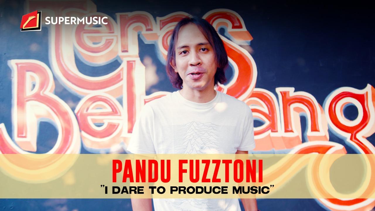 """SUPERMUSIC - Pandu Fuzztoni """"I Dare To Produce Music"""""""
