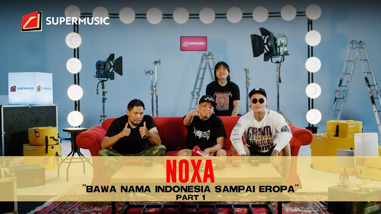 "SUPERMUSIC - NOXA (Part 1) ""Bawa Nama Indonesia Sampai Eropa"""