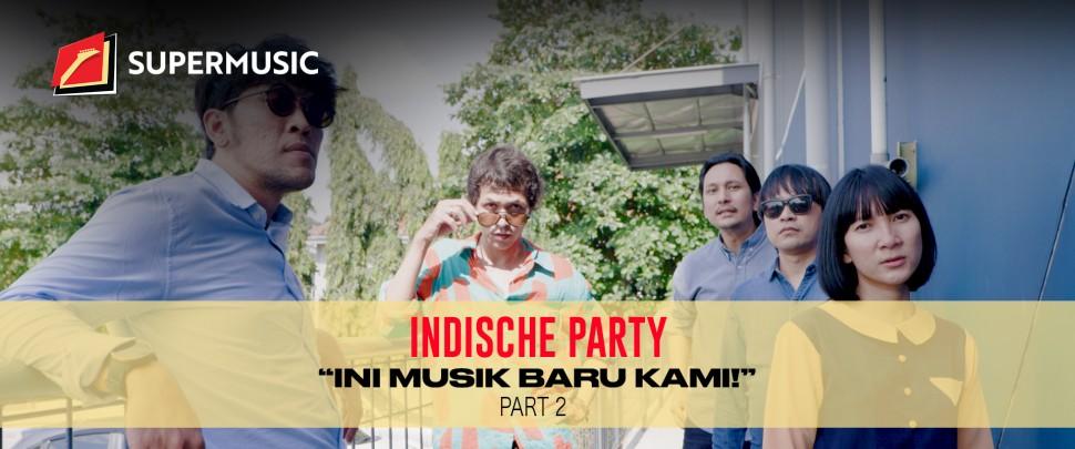 "SUPERMUSIC - Indische Party (Part 2) ""Ini Musik Baru Kami!"""