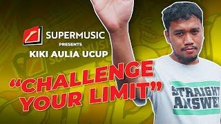 "SUPERMUSIC - Kiki Ucup ""Challenge Your Limit"""