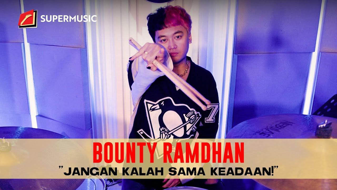 "SUPERMUSIC – Bounty Ramdhan ""Jangan Kalah Sama Keadaan!"""
