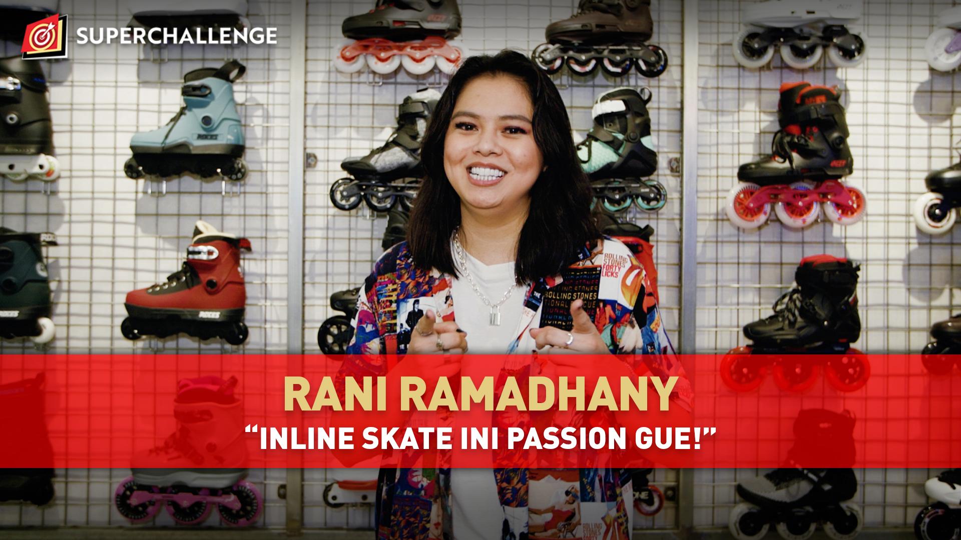 "SUPERCHALLENGE – Rani Ramadhany ""Inline Skate Ini Passion Gue!"""