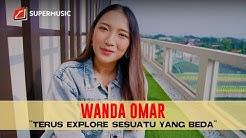"SUPERMUSIC - Wanda Omar ""Terus Explore Sesuatu Yang Beda"""