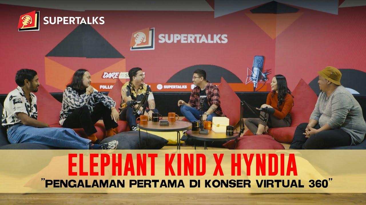 "SUPERTALKS - Elephant Kind X Hyndia ""Pengalaman Pertama Di Konser Virtual 360"""