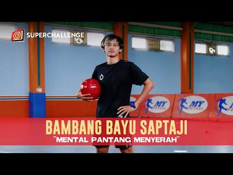 "SUPERCHALLENGE - Bambang Bayu Saptaji ""Mental Pantang Menyerah"""