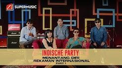 "SUPERMUSIC - Indische Party (Part 1) ""Menantang Diri Rekaman Internasional"""